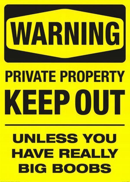 Crazy Signs: Keep out unless...