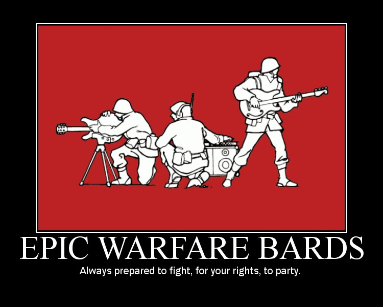 Crazy motivationals: Epic Warfare Bards