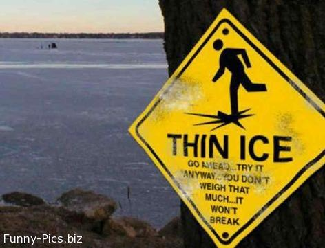 Crazy Signs: Thin Ice