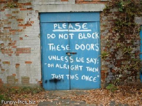 Funny signs: Don't block this doors