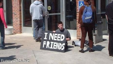 Funny Signs: Need Friends
