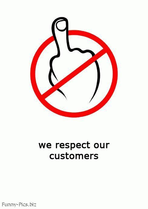 Funny Signs: Respect Customers