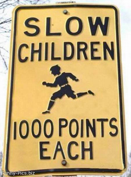 Funny Signs: Slow Children