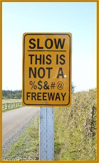 Funny Signs: SLOW DOWN