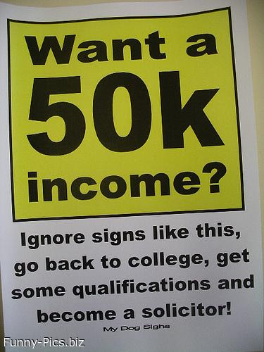 Funny Signs: Want a 50k income?