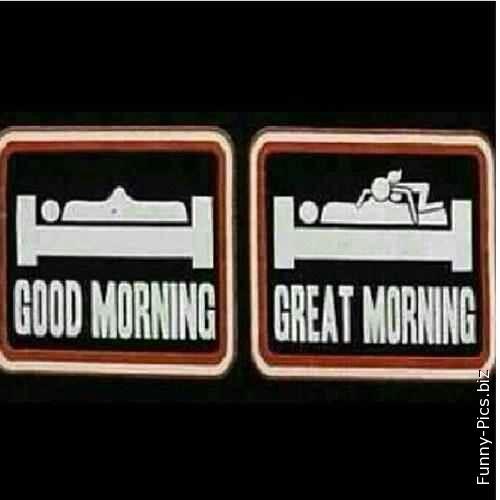 Good Morning or GREAT morning?